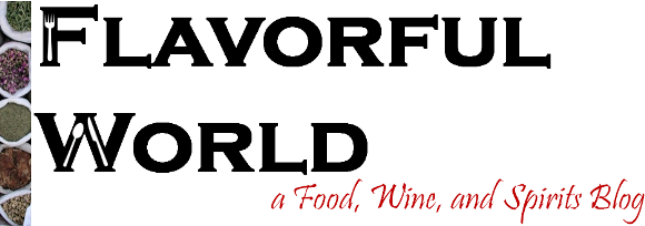 Flavorful World: a Food, Wine, and Spirits Blog